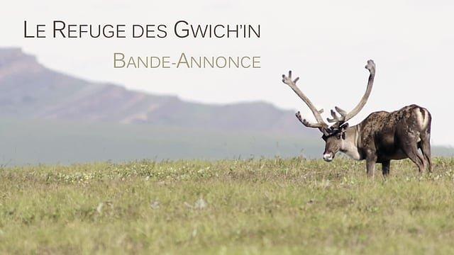 Le Refuge des Gwich'in - La bande-annonce
